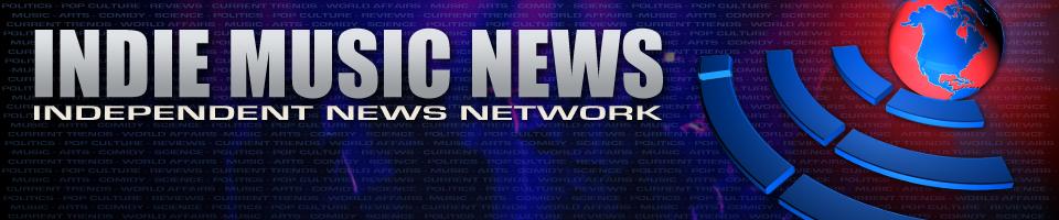 INDIEMUSICNEWS.COM – INDEPENDENT NEWS NETWORK